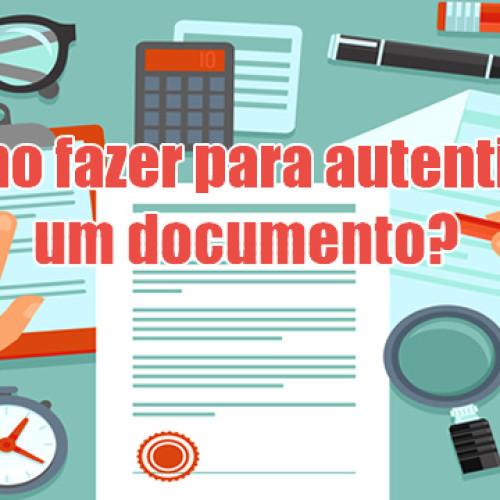 Como fazer autenticação de documentos – Cópia fiel de documento