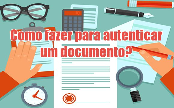 como autenticar documento cartorio