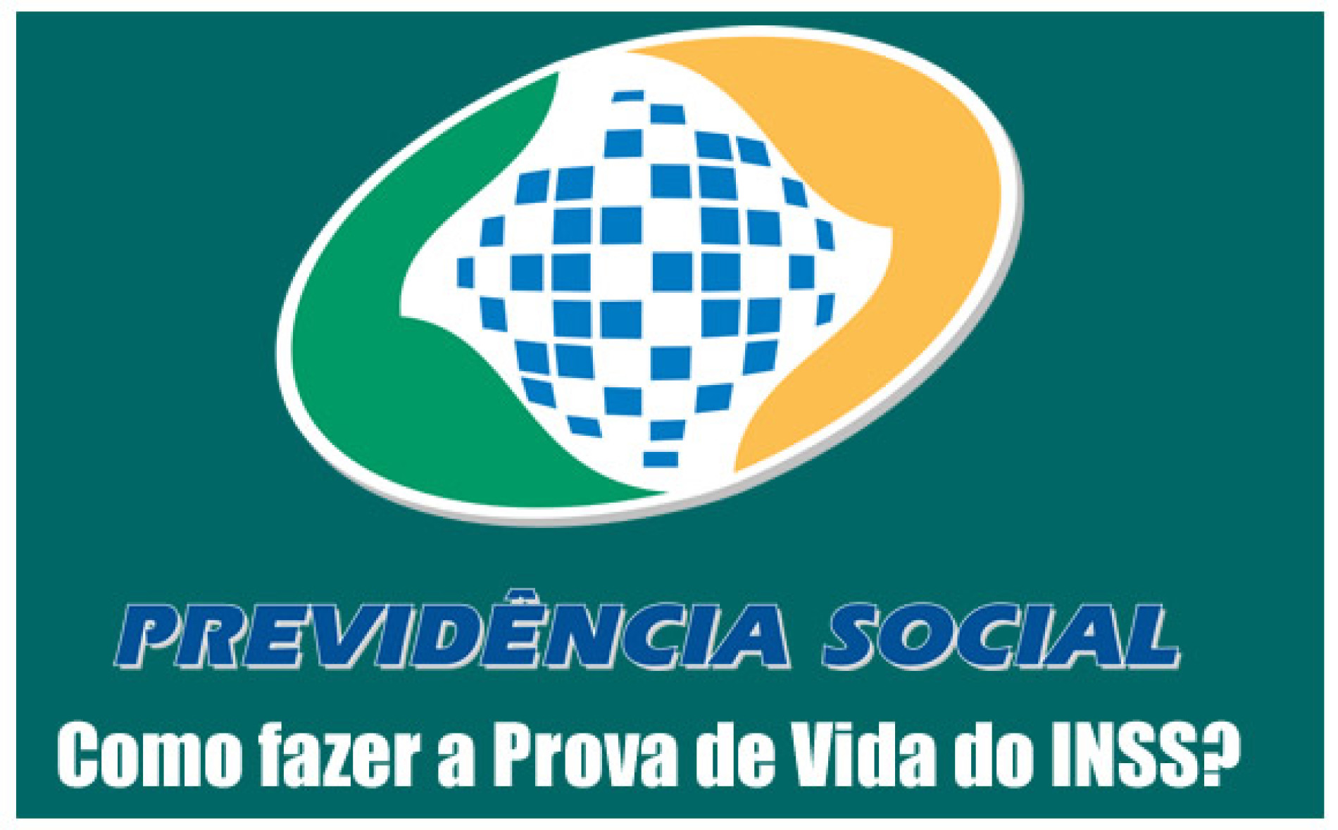 Prova de Vida beneficiários INSS – Previdência Social