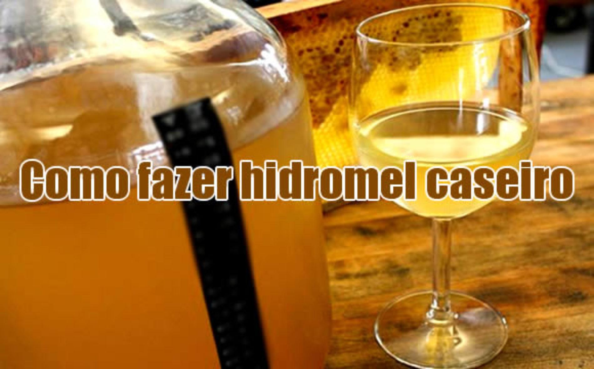 Como fazer a melhor receita de Hidromel