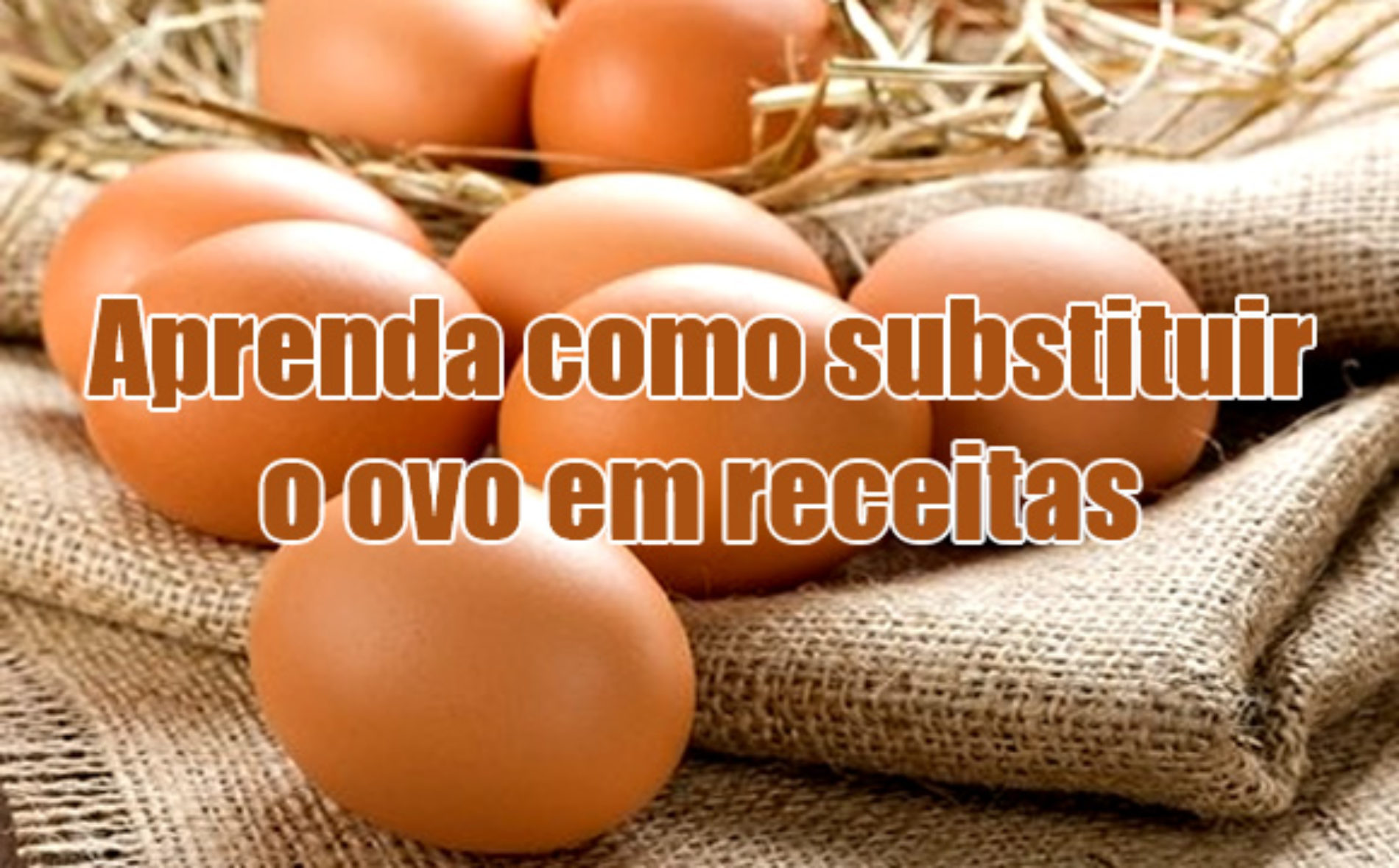 Como fazer para substituir o ovo em receitas?