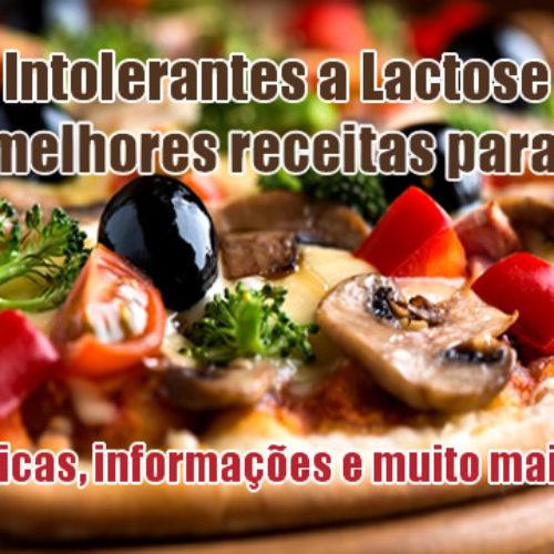 Intolerantes a Lactose – TOP 10 melhores receitas para você