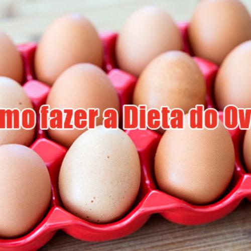 Como fazer a Dieta do Ovo – Emagrecendo já
