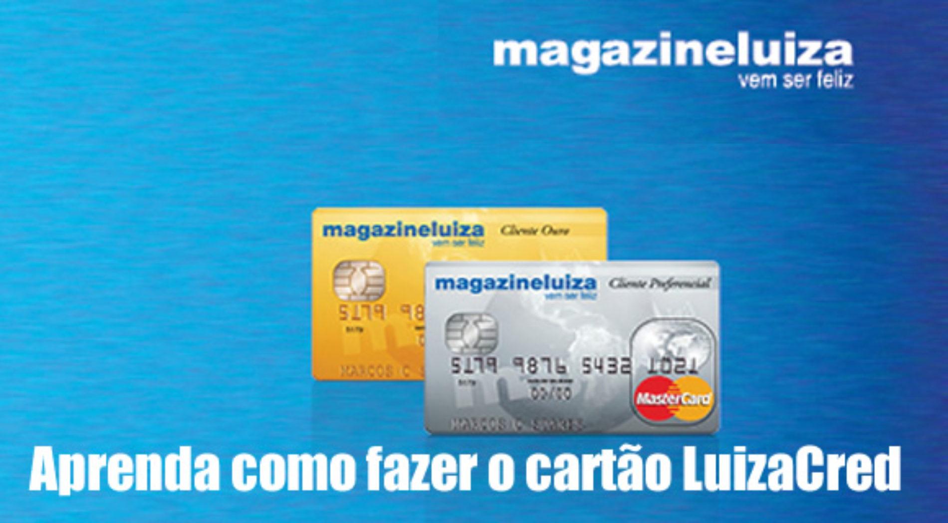 Como fazer o cartão do Magazine Luiza – LuizaCred