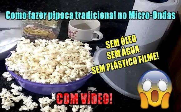 como fazer pipoca tradicional microondas sem oleo sem agua