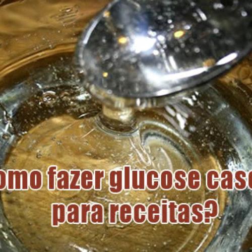 Como fazer glucose caseira para receitas | Xarope de milho