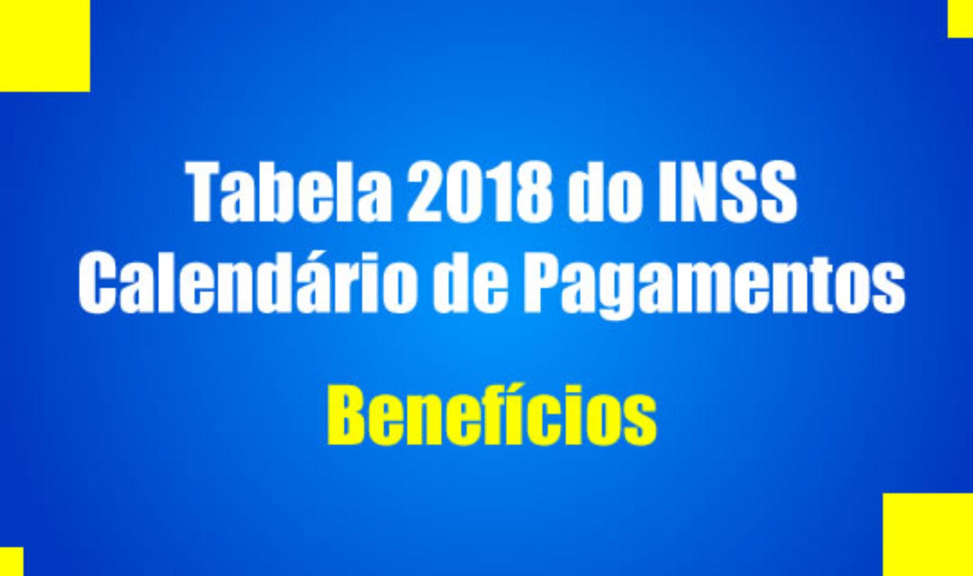 Tabela de pagamento dos beneficios INSS 2018