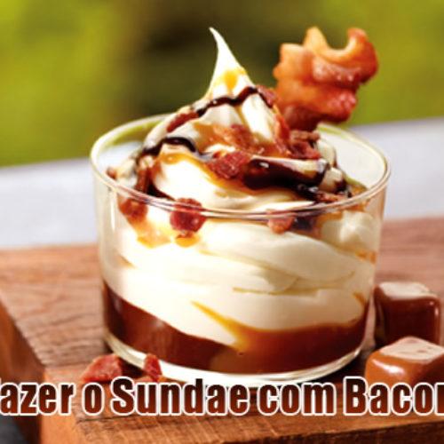 Como fazer Sundae com Bacon do BK