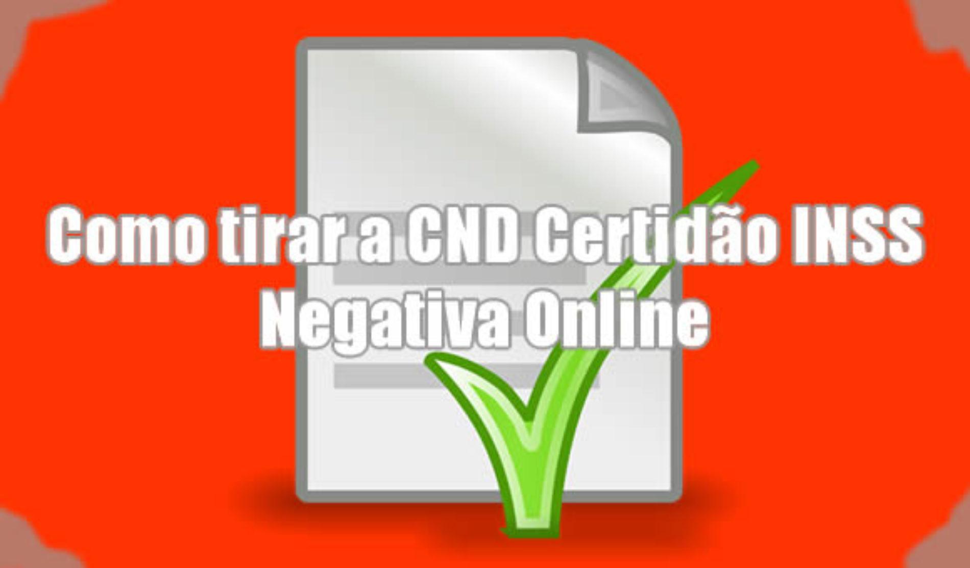 Como fazer para tirar a CND Certidão INSS Negativa Online