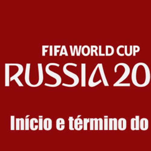 Início e término da Copa do Mundo 2018 FIFA na Rússia
