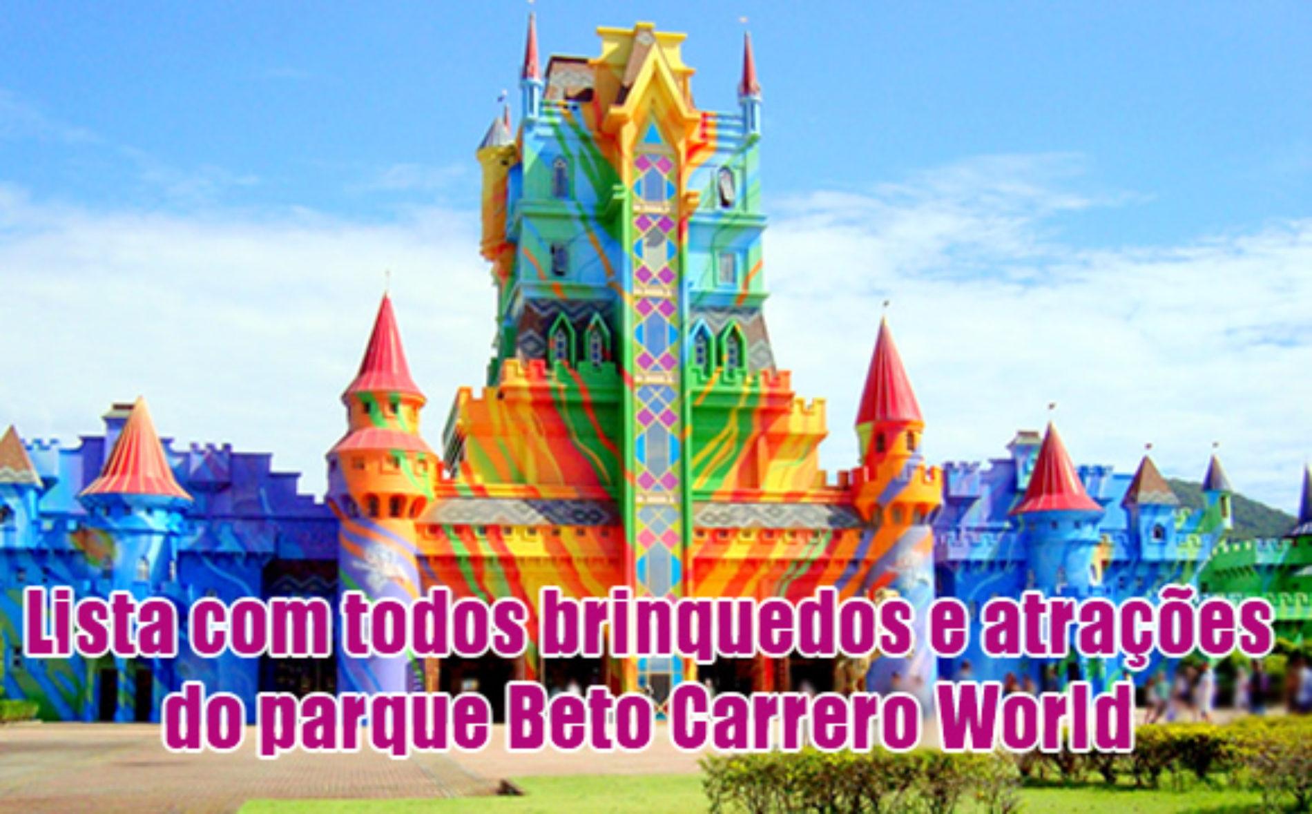 Lista com todos os atuais brinquedos e atrações do Beto Carrero World