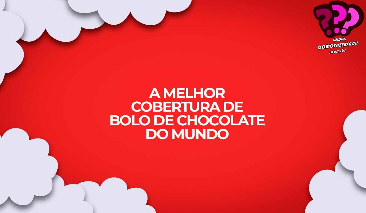 receita melhor cobertura chocolate bolo cenoura