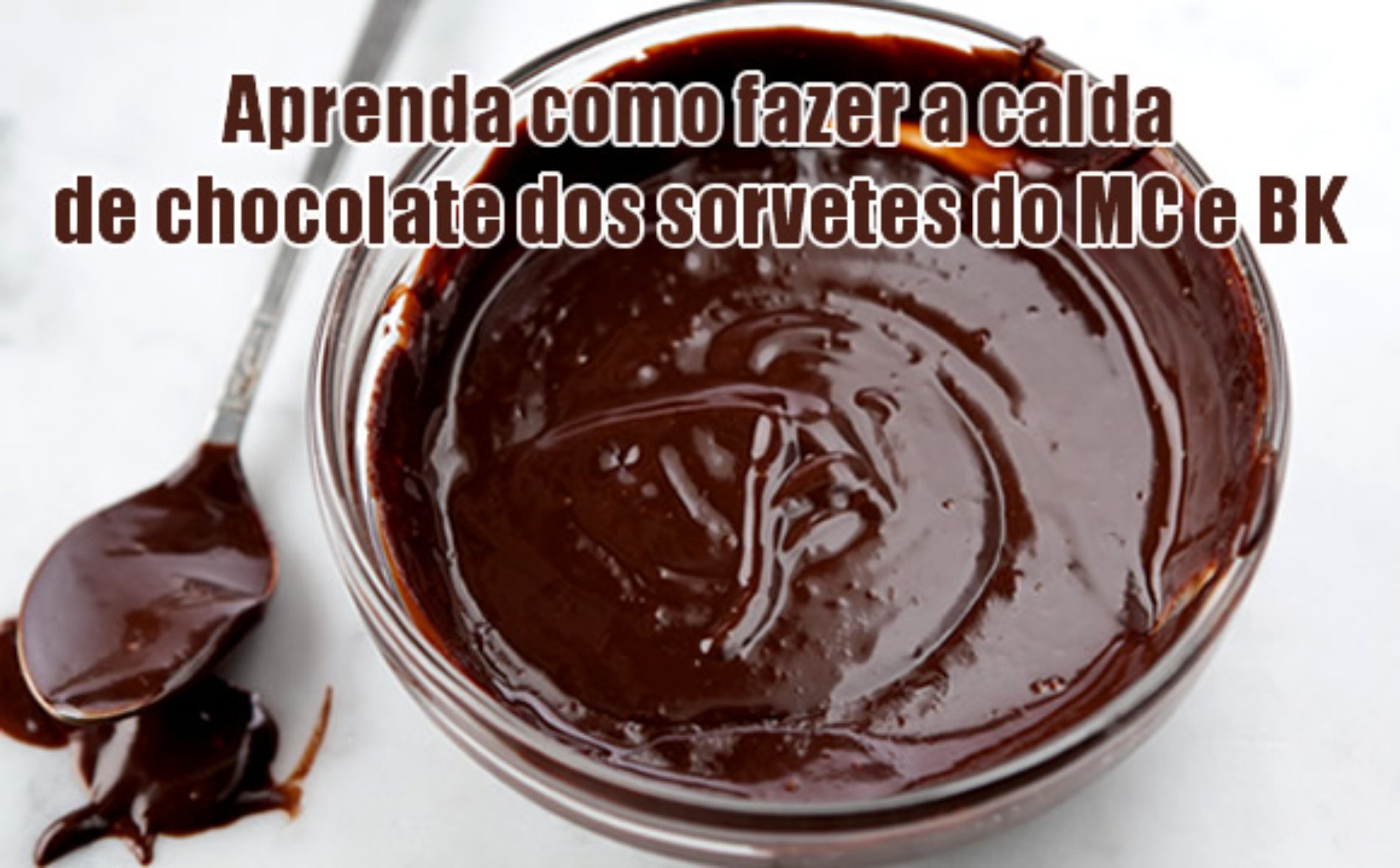 Como fazer a calda de chocolate dos sorvetes do Mc Donalds e Burger King