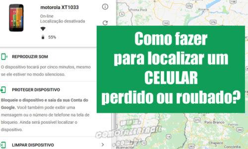 Como fazer para localizar um celular Android roubado ou perdido?