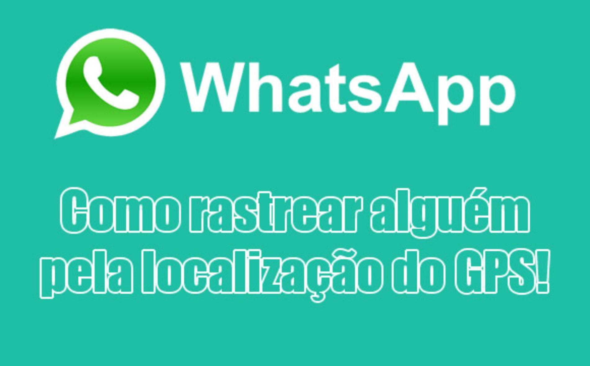 Como fazer para rastrear o WhatsApp de alguém? Consulta de localização!