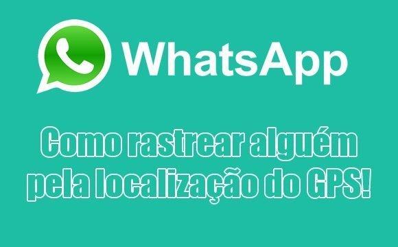 como fazer rastrear pessoas whatsapp