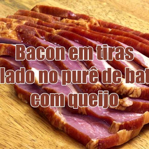 Como fazer Bacon Enrolado em purê de batatas com queijo