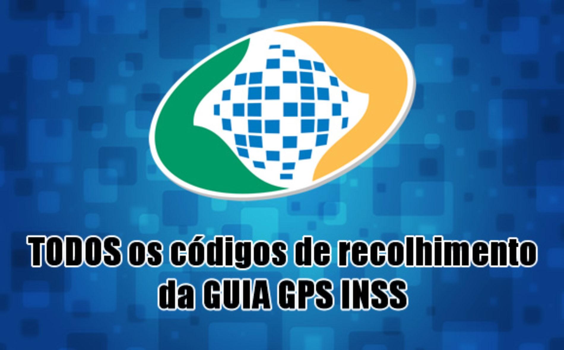 TODOS os códigos de recolhimento INSS da Guia Previdência Social GPS