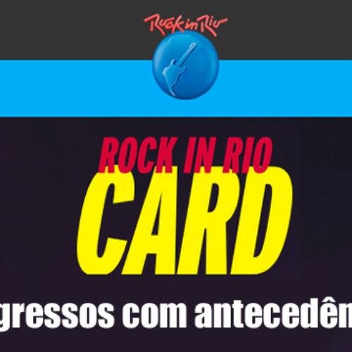 Como comprar o Rock in Rio Card? Ingressos mais baratos!