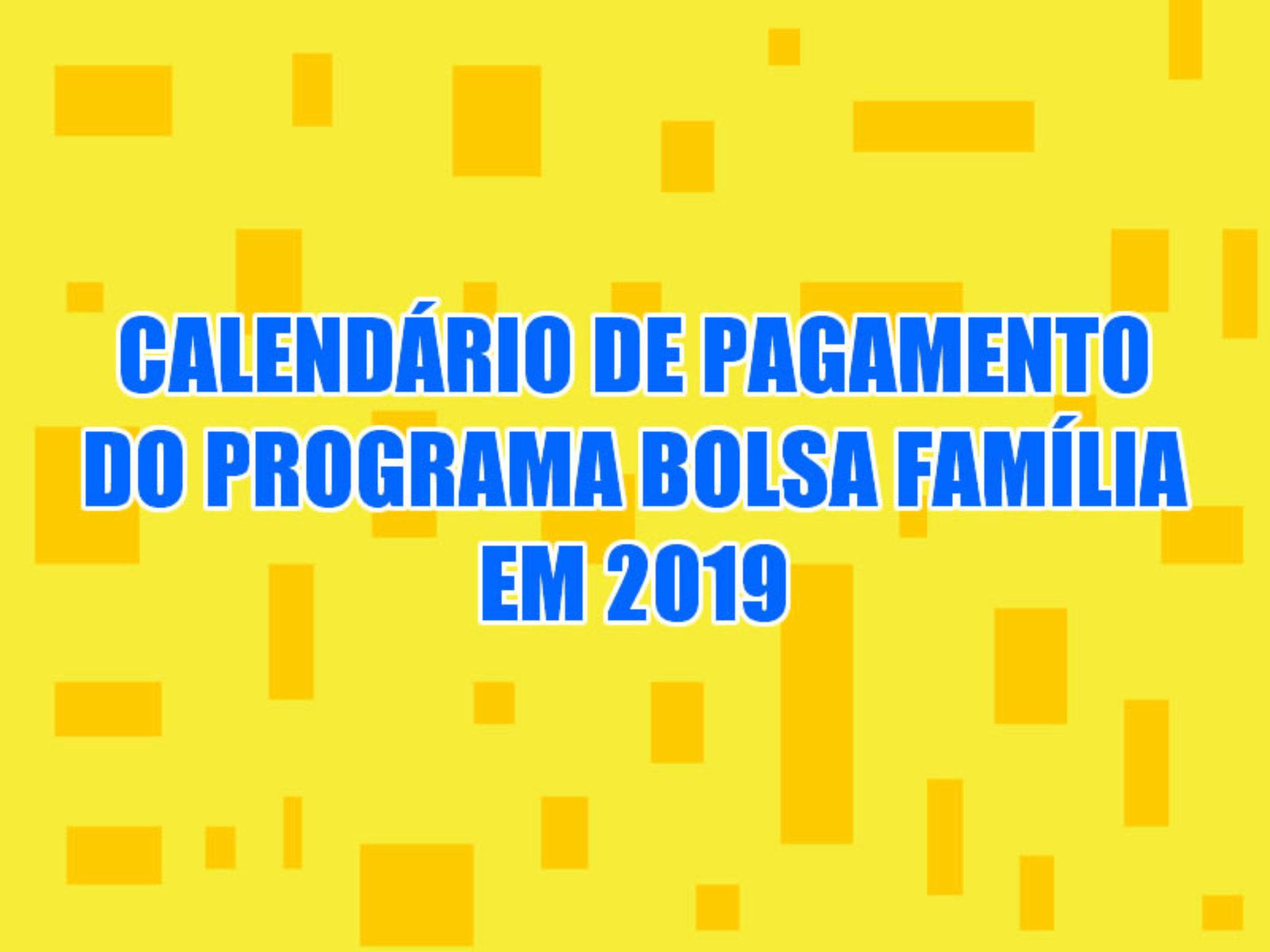 Programa Bolsa Família 2019 – Calendário de pagamento OFICIAL