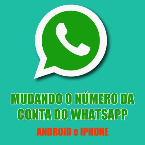 Como fazer para trocar o número de telefone do WhatsApp