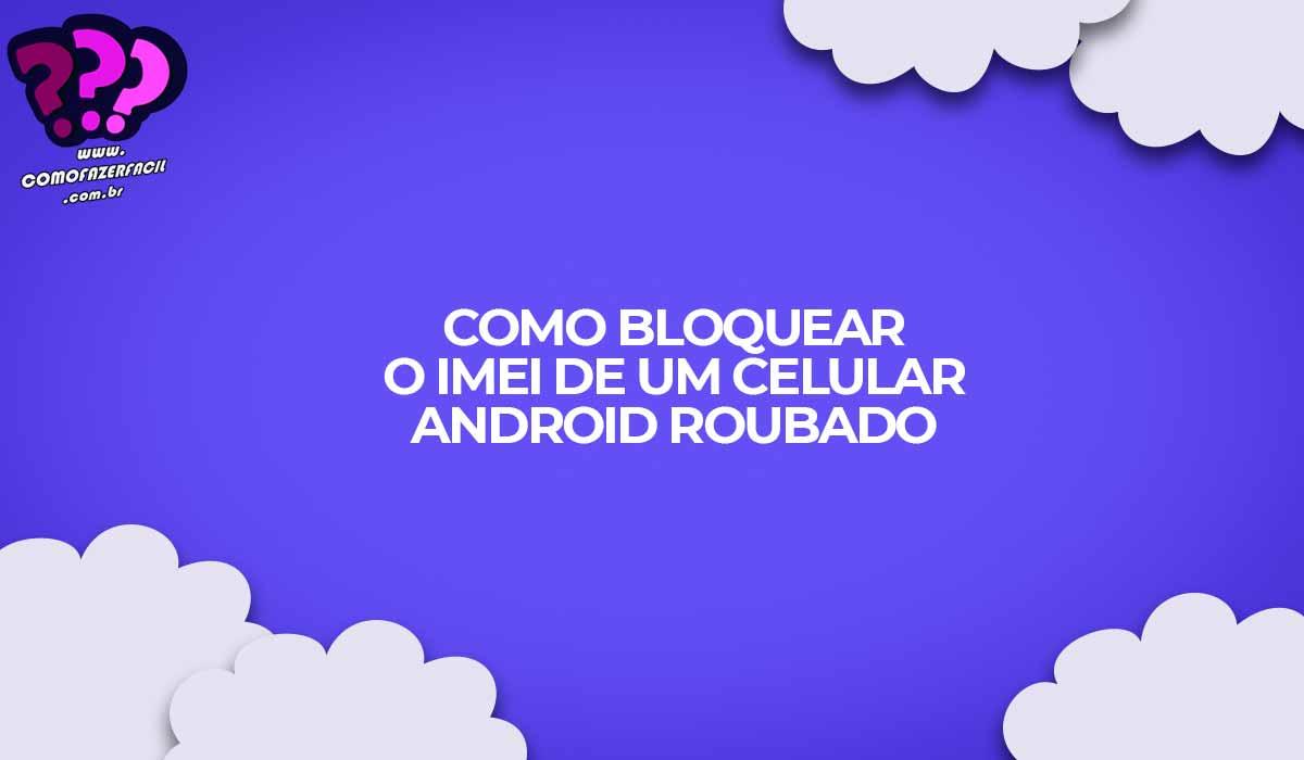 bloquear celular codigo imei android