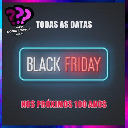 Quando será o Black Friday? Confira todas as datas nos próximos 100 anos