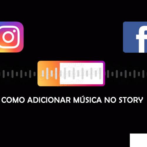 Como inserir música no Stories do Instagram e Facebook da última atualização