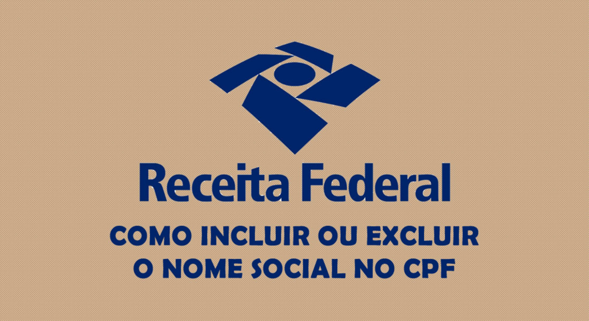 Como incluir ou excluir o Nome Social no CPF?