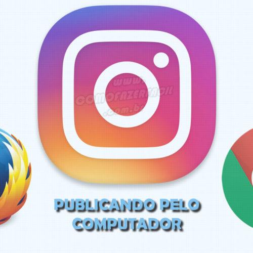 Como fazer publicações no Instagram pelo navegador do computador