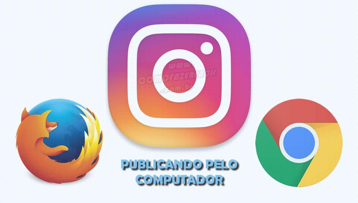 publicando no instagram pelo notebook computador sem celular mozilla e chrome