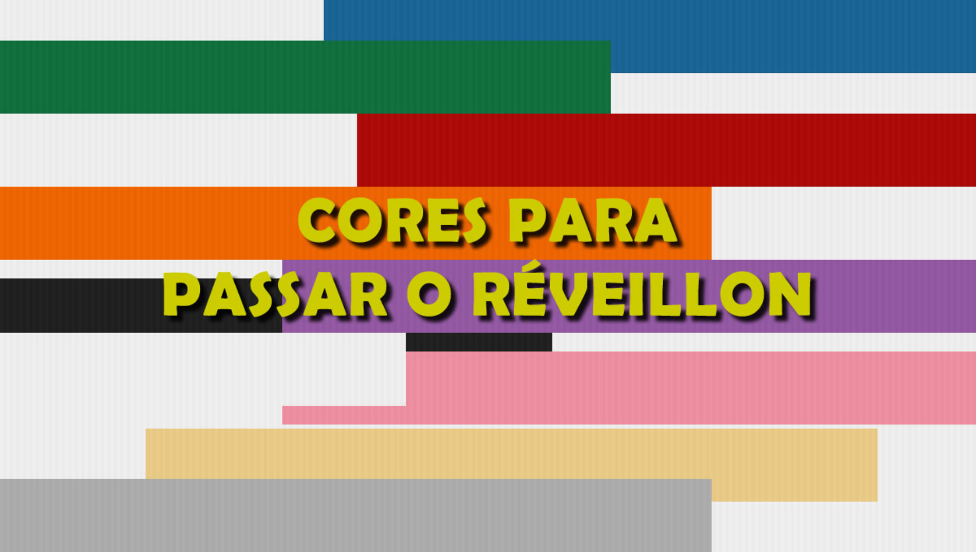 Significado de TODAS as cores do réveillon/Ano novo