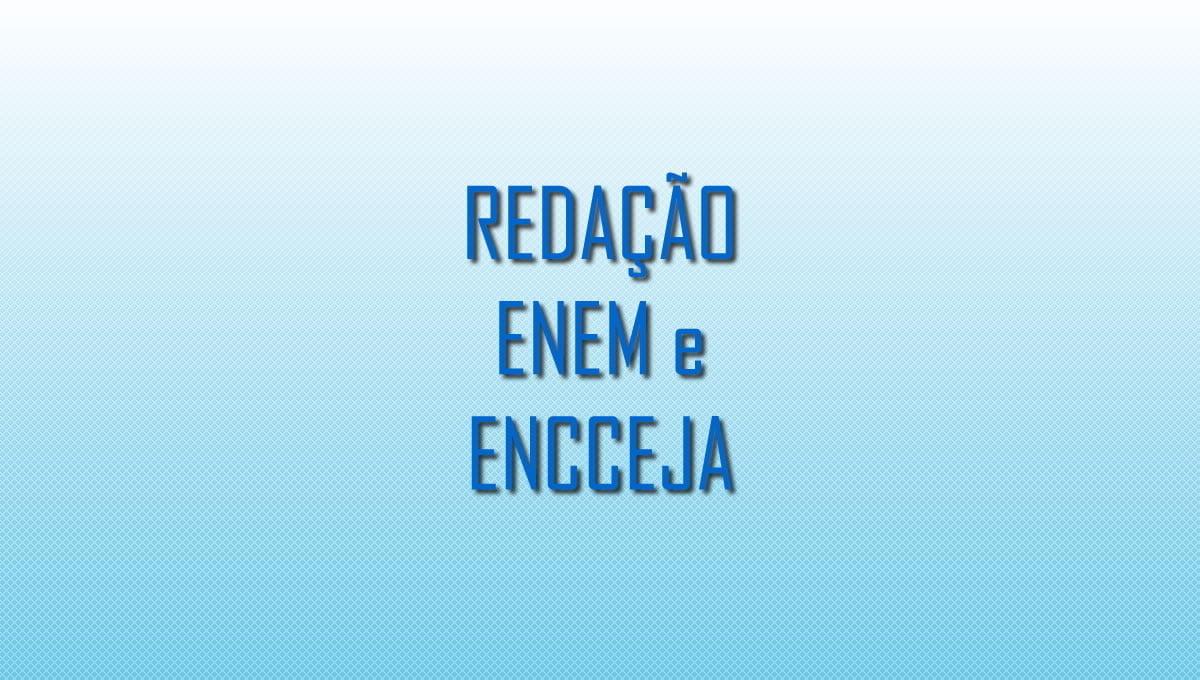 como fazer uma boa redacao no enem e encceja brasil