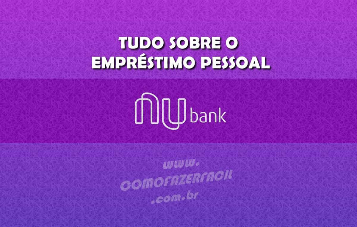 tudo sobre emprestimo pessoal nubank credito dinheiro emprestado atualizado